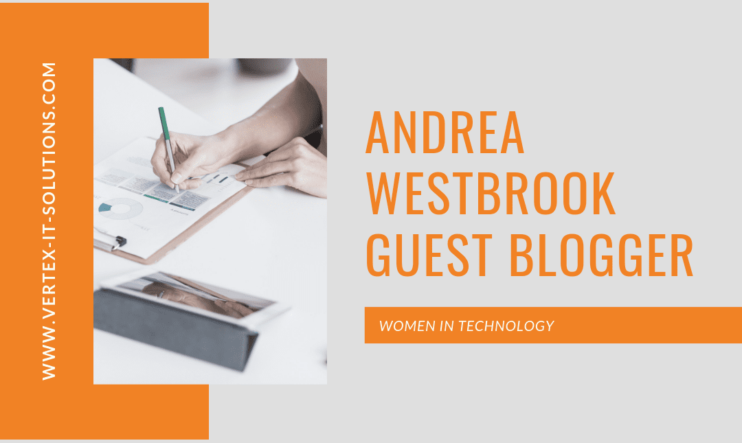 Andrea Westbrook – Women in Technology – Guest Blogger