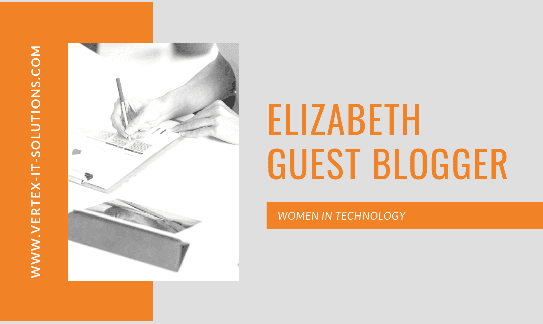 Elizabeth – Women in Technology – Guest Blogger