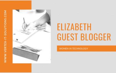 Elizabeth – Women in Technology – Guest Blogger